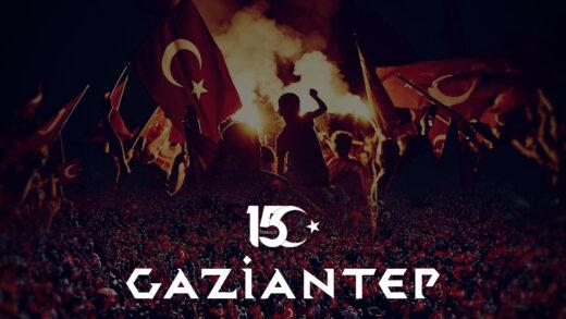 15 Temmuz 'da Gaziantep