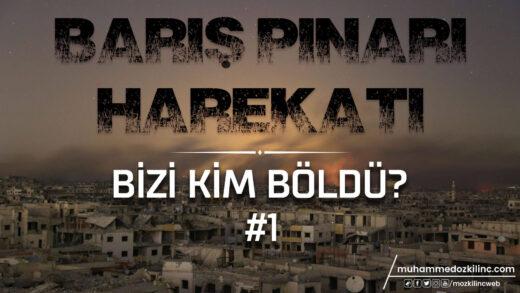 1) Barış Pınarı Harekatı: Bizi Kim Böldü?