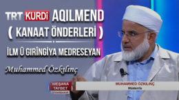 İlm u Giringiya Medreseyan (TRT KURDİ – AQILMEND )