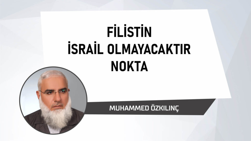 Filistin İsrail Olmayacaktır Nokta