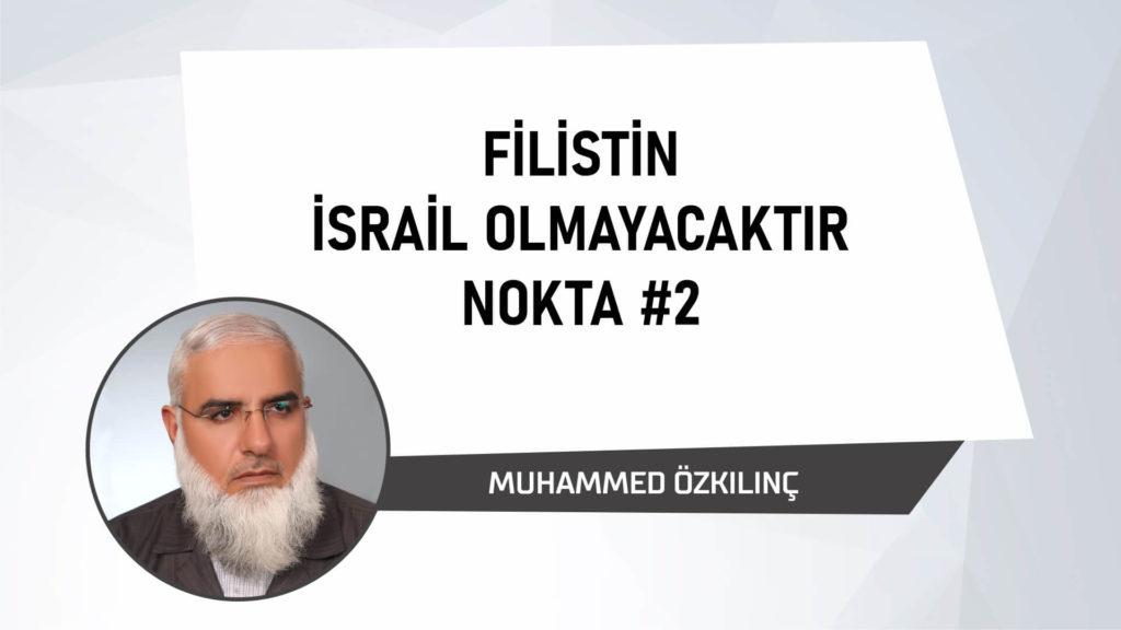 Filistin İsrail Olmayacaktır Nokta 2