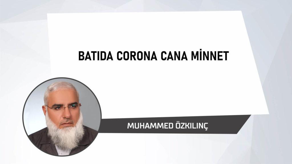 Batıda Corona Cana Minnet