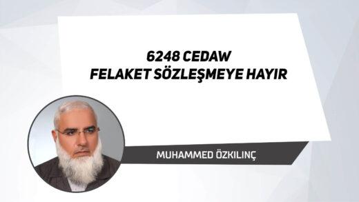 6248 CEDAW Felaket Sözleşmeye Hayır