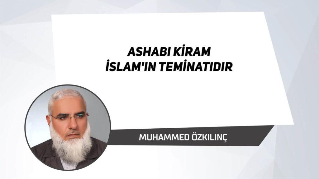 Ashabı kiram İslam'ın teminatıdır