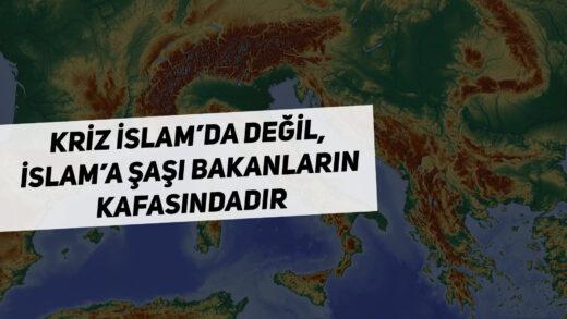 Kriz İslam'da Değil, İslam'a Şaşı Bakanların Kafasındadır