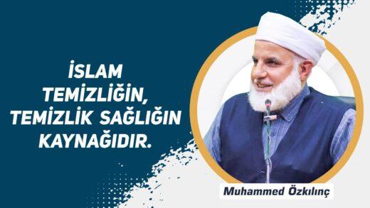 İslam Temizliğin, Temizlik Sağlığın Kaynağıdır