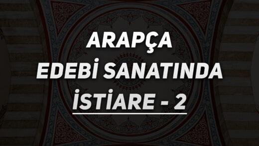 Arapça Edebi Sanatında İstiare – 2