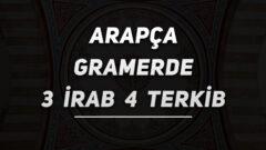 Arapça Gramerde 3 İrab 4 Terkib