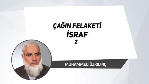 Çağın felaketi İSRAF 2