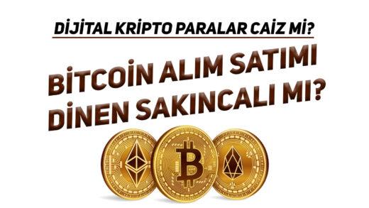 Dijital Kripto Paralar Caiz Mi? Bitcoin Alım Satımı Dinen Sakıncalı Mı?