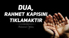 Dua, Rahmet Kapısını Tıklamaktır