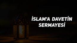 İslam'a Davetin Sermayesi