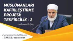 Müslümanları Kafirleştirme Projesi: TEKFİRCİLİK – 2