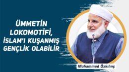 Ümmetin Lokomotifi, İslam'ı Kuşanmış Gençlik Olabilir