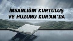 İnsanlığın Kurtuluş ve Huzuru Kur'an 'da