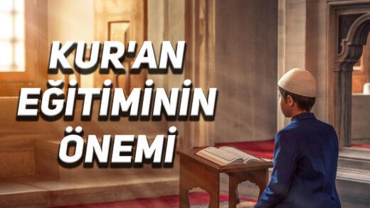 Kur'an Eğitiminin Önemi