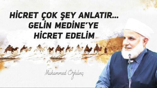Hicret Çok Şey Anlatır… Gelin Medine'ye Hicret Edelim