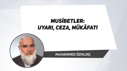 Musibetler: Uyarı, Ceza, Mükâfat!