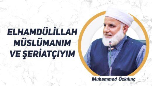 Elhamdülillah Müslümanım ve Şeriatçıyım
