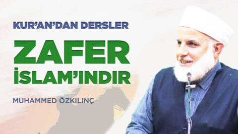 "Kur'an'dan Dersler "" ZAFER İSLAM'INDIR """