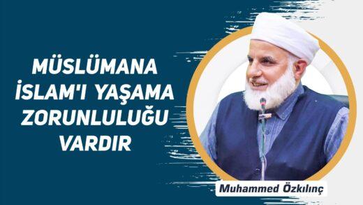 Müslümana İslam'ı Yaşama Zorunluluğu Vardır